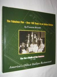The Fabulous Fior : Over 100 Years in an Italian Kitchen