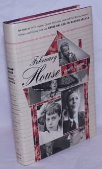 image of February House: the story of W. H. Auden, Carson McCullers, Jane_Paul Bowles, Benjamin Britten_Gypsy Rose Lee, under one roof in wartime America