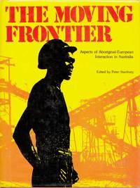 The Moving Frontier.  Aspects of Aboriginal-European Interaction in Australia