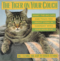image of The Tiger on Your Couch: What the Big Cats Can Teach You about Living in  Harmony with Your House Cat