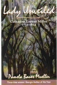 image of LADY UNVEILED Catharine Greene Miller 1755-1814