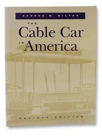 The Cable Car in America: A New Treatise upon Cable or Rope Traction as Applied to the Working of Street and Other Railways