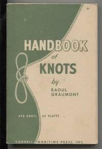 Handbook of Knots by  Raoul Graumont - Paperback - 1945 - from E Ridge fine Books (SKU: 4478)