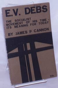 image of E.V. Debs; the socialist movement of his time - its meaning for today