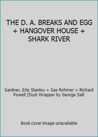 THE D. A. BREAKS AND EGG + HANGOVER HOUSE + SHARK RIVER
