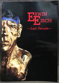 Erwin Eisch: Last Decade