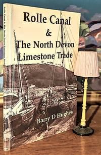 Rolle Canal & The North Devon Limestone Trade; Devon