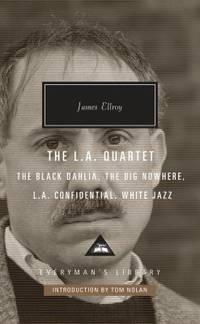 The L. A. Quartet : The Black Dahlia, the Big Nowhere, L. A. Confidential, White Jazz
