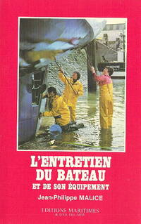 L'Entretien du bateau et de son equipement by  Jean-Philippe Malice - Paperback - 1983 - from Dinsmore Books and Biblio.co.uk