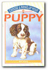 Choose and Bring Up Your Puppy