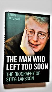 The Man who left too soon: the biography of Stieg Larsson.