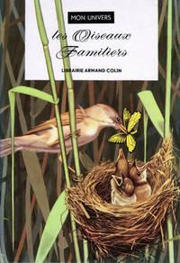 Les Oiseaux familiers. Texte de Jacqueline Kasarhérou, dessins de Bernard Kagane.