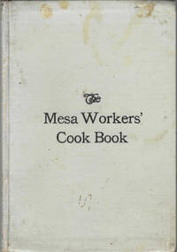 The Mesa Workers' Cook Book. Compiled by the Leader of the Mesa Workers of the Mesa Presbyterian Church of Pueblo, Colorado