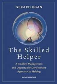 Skilled Helper: A Problem Management and Opportunity Development Approach to Helping (with...