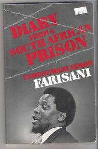 DIARY FROM A SOUTH AFRICAN PRISON by  Tshenuwani S Farisani - Paperback - Second Printing - 1988 - from Ravenswood Books and Biblio.co.uk