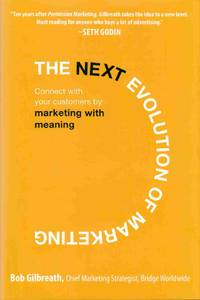 The Next Evolution of Marketing Connect with Your Customers by Marketing  with Meaning