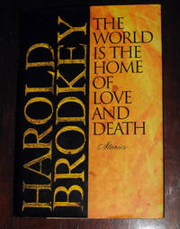 image of The World Is the Home of Love and Death: Stories