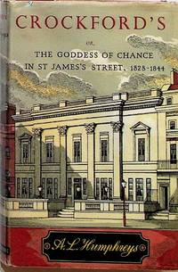 Crockford's or the Goddess of Chance in St. James's Street, 1828-1844 (1st Edition)