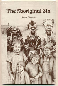 The Aboriginal Sin: Reflections on the Holy Rosary Indian Mission School (Red Cloud Indian School)
