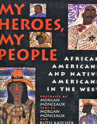 My Heroes, My People African Americans and Native Americans in the West