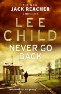 Never Go Back: (Jack Reacher 18) by Lee Child - 2014-01-01