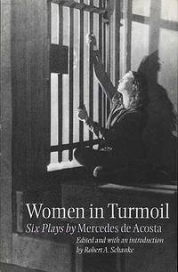 Women in Turmoil: Six Plays by Mercedes de Acosta