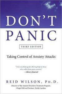 Don\'t Panic Third Edition: Taking Control of Anxiety Attacks