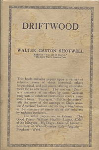 Driftwood, Being Papers on Old-Time American Towns and Some Old People