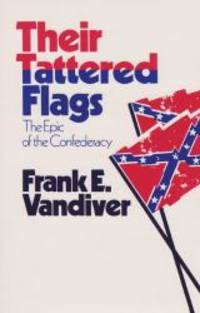 image of Their Tattered Flags: The Epic of the Confederacy (Williams-Ford Texas A&M University Military History Series)