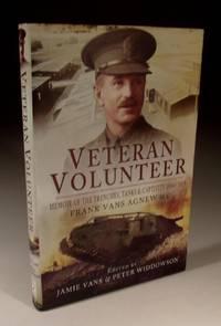 Veteran Volunteer - Memoir of the Trenches, Tanks and Captivity 1914-1919