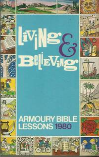 Living and Believing: Armoury Bible Lessons 1980 Armoury Bible Lessons