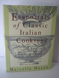 Essentials of Classic Italian Cooking by  Marcella Hazan - Hardcover - 5th or later Edition - 2011 - from Brass DolphinBooks and Biblio.com