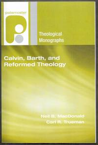 Paternoster Theological Monographs. Calvin, Birth, and Reformed Theology