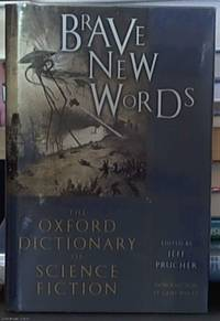Brave New Words; The Oxford Dictionary of Science Fiction by  Jeff – Editor Prucher - First Edition - 2007 - from Syber's Books ABN 15 100 960 047 (SKU: 0112842)