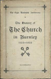 The History of the Church in Burnley 1122 - 1922 by Wallis John Eyre Winstanley - Paperback - First Edition - 1923 - from Delph Books (SKU: 8172)