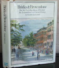 Bricks & Brownstone: The New York Row House, 1783-1929- An Architectural and Social History