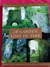A Garden Lost in Time : The Mystery of the Ancient Gardens of Aberglasney by David, Penny - 2000