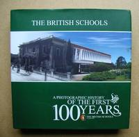The British Schools. A Photographic History of the First 100 Years 1908-2008.