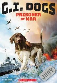 G. I. Dogs: Judy, Prisoner of War (G. I. Dogs #1)