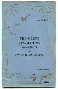 The Silent Revolution from Chaos to a World Community (New Impulse No. 2)