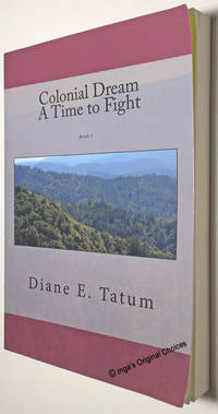 Colonial Dream: A Time to Fight (Volume 1)