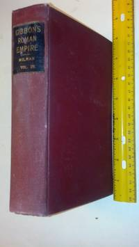 The History Of the Decline And Fall Of The Roman Empire Vol III. with notes by Rev. H. H. Milman