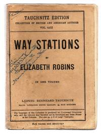 Way Stations by  Elizabeth ROBINS - Paperback - Copyright edition - Title page states 1912, while re - from Attic Books and Biblio.com