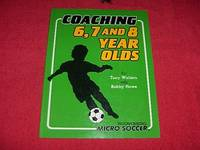 Coaching 6, 7 and 8 Year Olds
