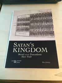image of Satan's Kingdom: Bristol and the Transatlantic Slave Trade