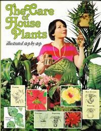 The Care of House Plants Illustrated Step-by-Step