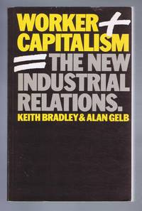 Worker Capitalism, The New Industrial Relations