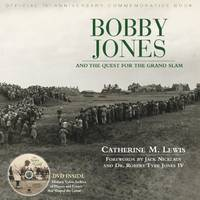 Bobby Jones: And the Quest for the Grand Slam