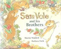Sam Vole and his Brothers by Martin Waddell ; illus Barbara Firth - Hardcover - 1992 - from Nannys Web and Biblio.com