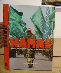 Hamas - Politics, Charity And Terrorism In The Service Of Jihad